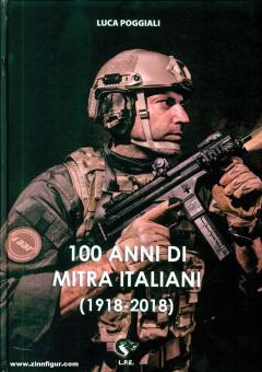 Poggiali, Luca: 100 Anni di Mitra Italiani (1918-2018)