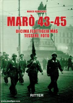 Romagnoli, Marco: Marò 43-45. Decima Flottiglia MAS. Tessere, foto