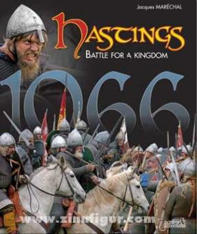 Maréchal, J.: Hastings 1066. Battle for a Kingdom