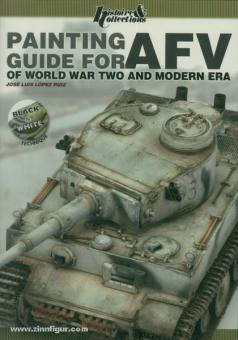Ruiz, J. L. L.: Painting Guide for AFV of World War Two and modern Era
