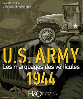 Bouchery, Jean/Charbonnier, Philippe: U.S. Army 1944. Les Marquages des Véhicules