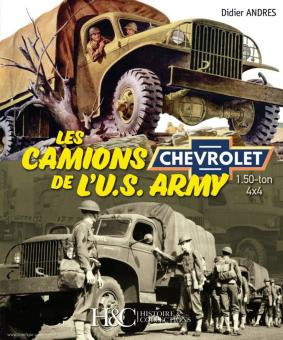 Andres, Didier: Les Camions de l'U.S. Army. Chevrolet 1.50-Ton 4x4