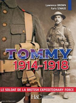 Brown, Lawrence/Siwadi, Faris: Tommy 1914-1918. Le Soldat de la British Expeditionary Forces