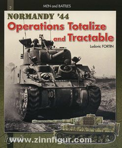 """Fortin, L.: Battle of Normandy. Operations """"Totalize"""" and """"Tractable"""""""