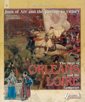 Gondoin, Stéphane W.: Joan of Arc and the passage to Victory 1428-29. The Siege of Orleans and the Loire Campaign