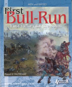 Le Pautremat, P.: Bull Run. First victory for the South or the Battle of Manassas 21 July 1861