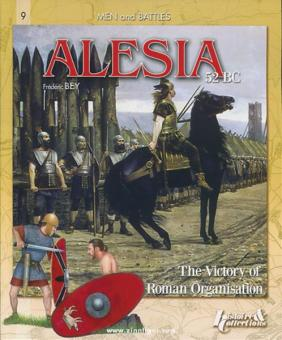 Bey, F.: Alesia 52 BC. The Victory of roman Organisation