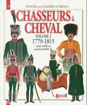 Letrun, L./Mongin, J.-M.: Chasseurs à Cheval 1779-1815. Band 2