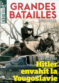 Naud, Philippe /Lecocq, Laurent (Illustr.): Grandes Batailles 1939-1945. Heft 107: Hitler envahit la Yougoslavie. Avril 1941
