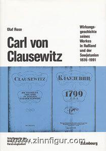 Rose, O.: Carl von Clausewitz. Wirkungsgeschichte seines Werkes in Russland und der Sowjetunion 1836-1991