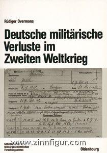 Overmans, R.: Deutsche militärische Verluste im Zweiten Weltkrieg
