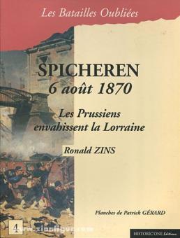 Zins, R.: La Bataille de Spichern. 6 août 1870