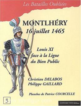 Delabos, C./Gaillard, P.: La Bataille de Montlhéry. 16 juillet 1465