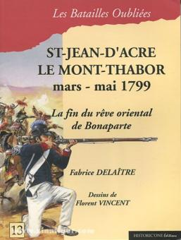 Delaître, Fabrice/Vincent, Florent (Illustr.): Saint-Jean-d'Acre & Le Mont-Thabor. 20 mars - 20 mai 1799. La fin du rêve oriental de Bonaparte