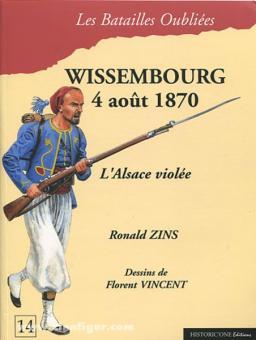 Zins, R.: La Bataille de Wissembourg. 4 août 1870