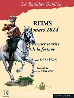 Delaitre, F.: Reims mars 1814. Le dernier sourire de la fortune