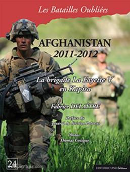 Delaitre, F./Goisque, T. (Illustr.): Afghanistan 2011-2012. La brigade La Fayette V en Kapisa