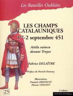 Delaitre, Fabrice/Demouy, Patrick/Vincent, Florent (Illustr.)/Dravigny, Francoise (Illustr.): Les Champs Catalauniques. 1er-2 septembre 451. Attila vaincu devant Troyes