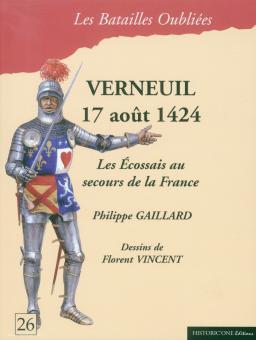 Gaillard, Philippe./Vincent, Florent (Illustr.): Verneuil 17 aout 1424. Les Ecossais au secours de la France