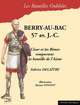 Delaitre, Fabrice/Vincent, Florent (Illustr.): Berry-au-Bac 57 av. J.-C. César et les Rèmes remportent la bataille de l'Aisne