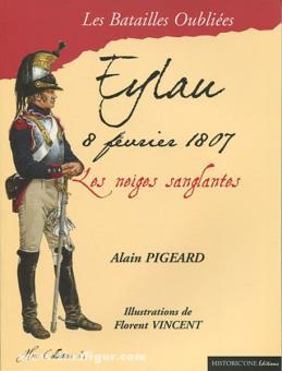Pigeard, A.: La Bataille d'Eylau. 8 février 1807