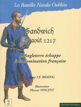 Le Moing, G./Vincent, F.: Sandwich. 24 aout 1217. L'Angleterre échappe a la domination francaise