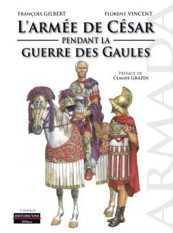 Gilbert, Francois./Vincent, Florent: L'Armée de César pendant la Guerre des Gaules