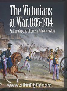 Raugh Jr., H. E.: The Victorians at War, 1815-1914. An Encyclopedia of British Military History