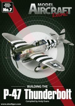 Evans, Andy: Buildimg the P-47 Thunderbolt