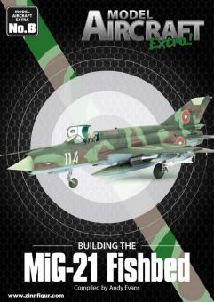 Evans, Andy: Building the MiG-21 Fishbed