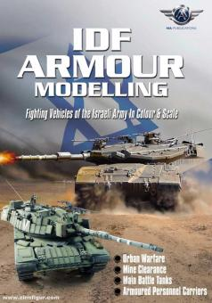 IDF Armour Modelling. Fighting Vehicles of the Israeli Army in Colour and Scale