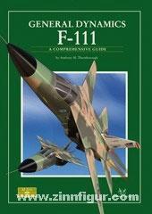 "Thornborough, A.: General Dynamics F-111 ""Aardvark"". A comprehensive Guide"
