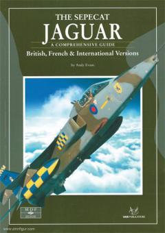 Evans, A.: The Sepecat Jaguar. A Comprehensive guide. British, French & International Versions