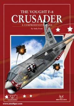 Evans, Andy: The Vought F-8 Crusader. A Comprehensive Guide