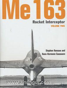 Ransom, S./ Cammann, H.H.: Me 163. Rocket Interceptor. Band 2