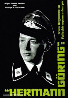 """Bender, R. J./Petersen, G. A.: """"Hermann Göring"""": From Regiment to Fallschirmpanzerkorps"""