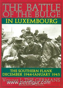 Gaul, R.: The Battle of the Bulge in Luxembourg. The Southern Flank. Dec. 1944 - Jan. 1945. Band 1: The Germans