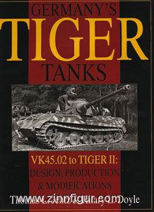 Jentz, T. L.: Germany's Tiger Tanks. Band 2: VK 45.02 to Tiger II - Design, Production and Modifications