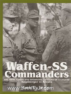 Yerger, M. C.: Waffen-SS Commanders. The Army, Corps and Divisional Leaders of a Legend. Band 1: Augsberger to Kreutz
