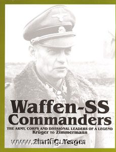 Yerger, M.C.: Waffen-SS Commanders. The Army, Corps and Divisional Leaders of a Legend. Band 2: Krüger to Zimmermann
