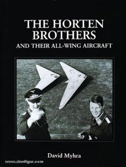 Myhra, D.: The Horten Brothers and Their All-Wing Aircraft