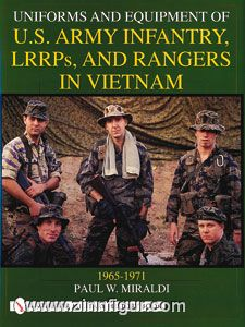 Miraldi. P.W.: Uniforms and Equipment of U.S. Army Infantry, LRRPs and Rangers in Vietnam 1965-1971