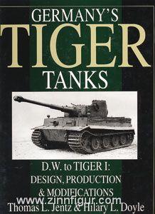 Jentz, T.L./Doyle, H.L.: Germany's Tiger Tanks. Band 1: D.W. to Tiger I. Design, Production & Modifications