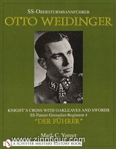 "Yerger, M.C.: SS-Obersturmbannführer Otto Weidinger. Knight's Cross with Oakleaves and Swords SS-Panzer-Grenadier-Regiment 4 ""Der Führer"""