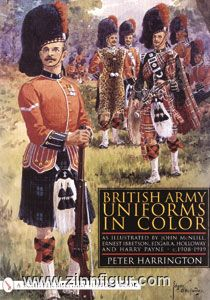 Harrington, P.: British Army Uniforms in Color: As Illustrated by John McNeill, Ernest Ibbetson, Edgar A. Holloway and Harry Payne 1908-1919
