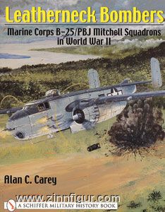 Carey, A.C.: Leatherneck Bombers. Marine Corps B-25/PBJ Mitchell Squadrons in World War II