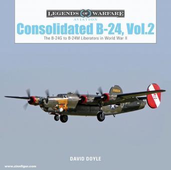 Doyle, David: Consolidated B-24. Band 2: The B-24G to B-24M Liberators in World War II