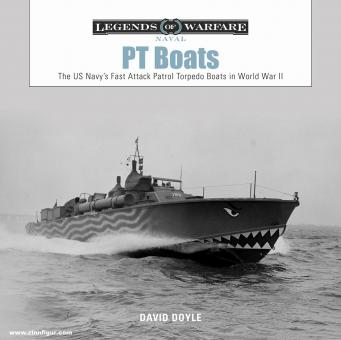 Doyle, David: PT Boats. The US Navy's Fast Attack Patrol Boats in World War II