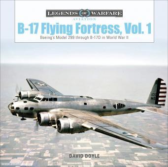 Doyle, David: B-17 Flying Fortress. Band 1: Boeing's Model 299 through B-17D in World War II