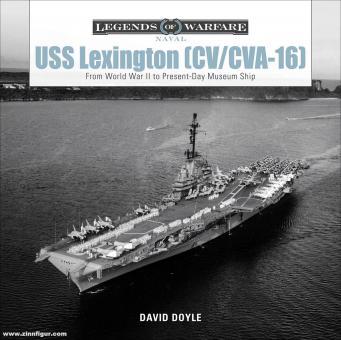 Doyle, David: USS Lexington (CV/CVA-16). From World War II to Present-Day Museum Ship
